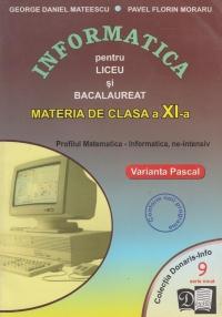 Informatica pentru liceu si bacalaureat. Profilul Matematica-Informatica. Clasa a XI-a, ne-intensiv, Varianta Pascal ( NR.9)
