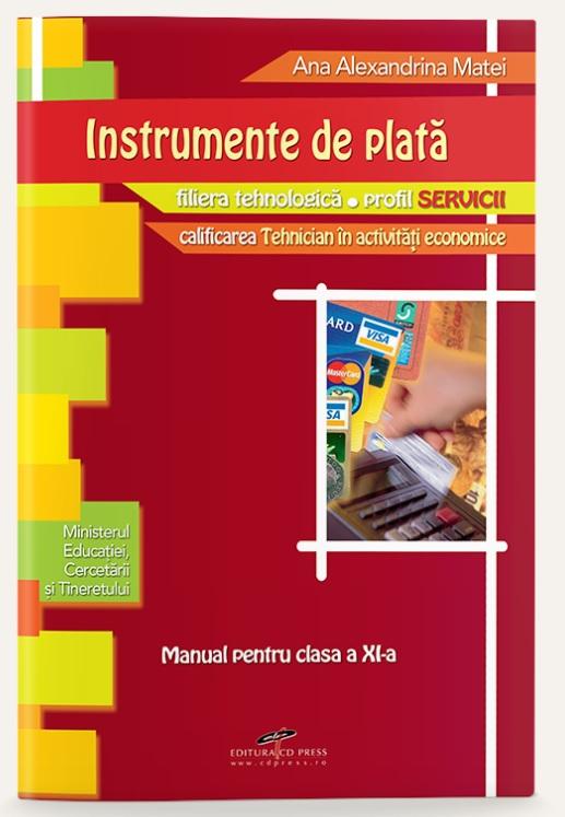 Instrumente de plata - manual pentru clasa a XI-a (filiera tehnologica, profil servicii, calificarea Tehnician in activitati economice)