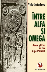 Intre alfa omega Adam Eva