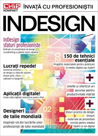 Chip Kompakt: Invata profesionistii INDESIGN