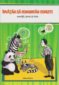 Invatam sa comunicam corect! Exercitii, jocuri, teste. Clasa a III-a