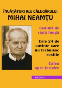 Invataturi ale calugarului Mihai Neamtu: