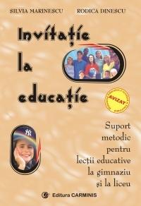 Invitatie la educatie. Suport metodic pentru lectii educative la gimnaziu si la liceu