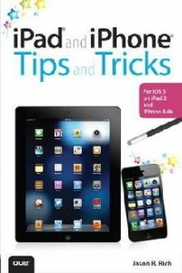 iPad and iPhone Tips and Tricks For iOS 5