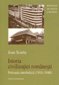 Istoria civilizatiei romanesti Perioada interbelica