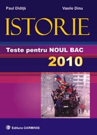 Istorie.Teste pentru NOUL BAC 2010