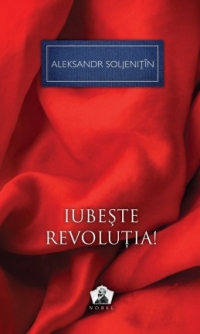 Iubeste revolutia Colectia Nobel volumul