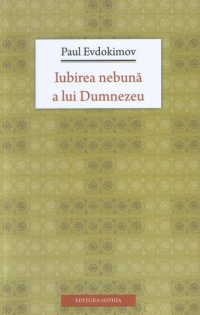 Iubirea nebuna lui Dumnezeu