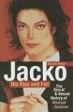 Jacko, His Rise and Fall: The Social and Sexual History of Michael Jackson (Hardcover)