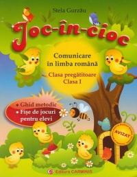 Joc-in-cioc. Comunicare in limba romana. Clasa pregatitoare - Clasa I. Ghid metodic - Fise de jocuri pentru elevi