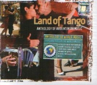 Land Of Tango : Anthology od Argentinian Music