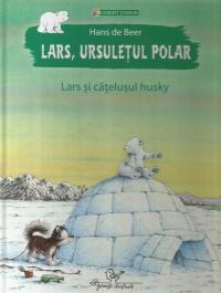Lars, ursuletul polar. Lars si catelusul husky