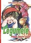 LEGUMELE - POEZII PENTRU COPII (format A4)