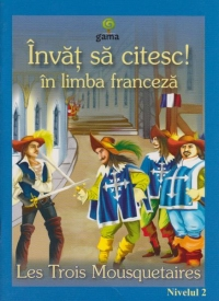 Les trois mousquetaires (Invat sa citesc in limba franceza, nivelul 2)