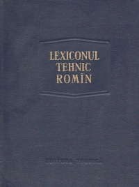 Lexiconul tehnic romin Elaborare noua