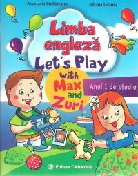 Limba engleză. Let's Play with Max and Zuri. Anul I de studiu
