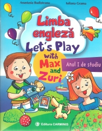 Limba engleza. Lets Play with Max and Zuri. Anul I de studiu