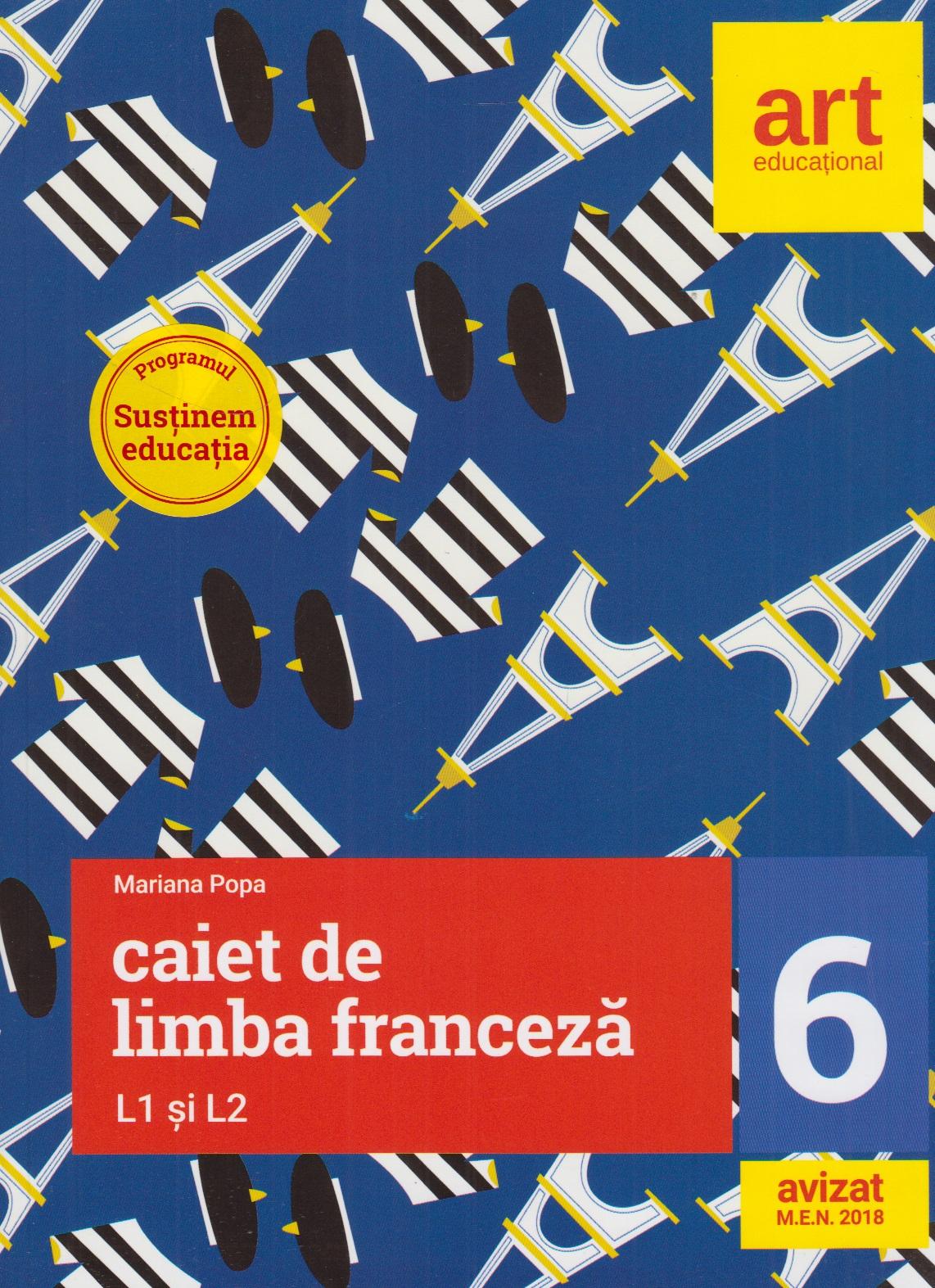 Limba franceza. Caiet pentru clasa a VI-a, L1 si L2 (2 in 1)