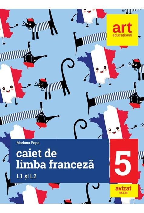 Limba franceza. Caiet pentru clasa a V-a, L1 si L2 (2 in 1)