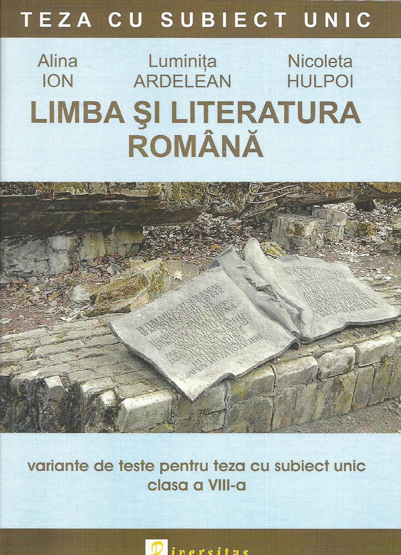 Limba si literatura romana. Variante de teste pentru teza cu subiect unic. Clasa a VIII-a