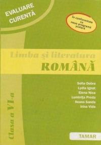Limba si literatura romana. Clasa a VI-a - Evaluare curenta (in conformitate cu noua programa scolara)
