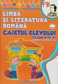 Limba si literatura romana. Caietul elevului clasa a III-a (dupa manualul editurii Aramis)