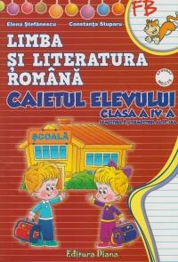 Limba si literatura romana. Caietul elevului clasa a IV-a (dupa manualul editurii Ana)