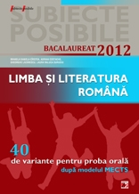 LIMBA LITERATURA ROMANA BACALAUREAT 2012