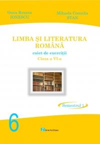 Limba si literatura romana. Clasa a VI-a. Semestrul I