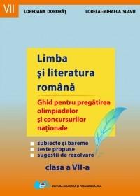 Limba si literatura romana - Ghid pentru pregatirea olimpiadelor si concursurilor nationale. Clasa a VII-a (editie 2014)