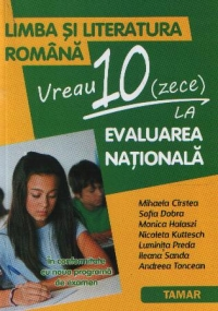 LIMBA SI LITERATURA ROMANA. Vreau 10 la EVALUAREA NATIONALA