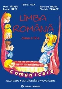 Limba romana : Comunicare. Exersare. Aprofundare. Evaluare ( Clasa a IV-a )