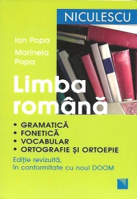 Limba romana. Gramatica * fonetica * vocabular * ortografie si ortoepie. Editie revizuita in conformitate cu noul DOOM