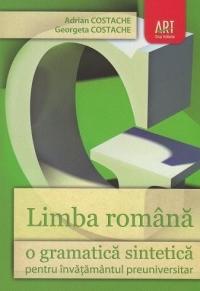 Limba romana - O gramatica sintetica pentru invatamantul preuniversitar