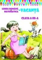 Limba romana si Matematica in vacanta. Clasa a III-a