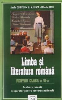 Limba si literatura romana pentru clasa a VI-a (evaluare curenta, preparator pentru testarea nationala)