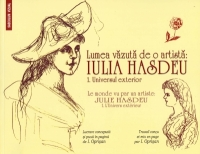 Lumea vazuta artista: IULIA HASDEU