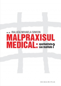 Malpraxisul medical: oportunitate sau realitate