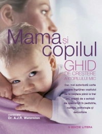 Mama copilul Ghid crestere copilului