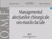 Managementul afectiunilor chirurgicale oro maxilo