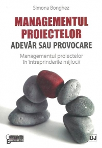Managementul proiectelor adevar sau provocare