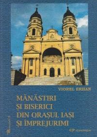 Manastiri si biserici din orasul Iasi si imprejurimi (album, format A4)