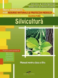 Manual de silvicultura - clasa a IX-a (filiera tehnologica, profil Resurse naturale si protectia mediului)