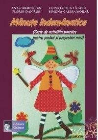 Manute indemanatice. Carte de activitati practice pentru prescolari si scolari mici