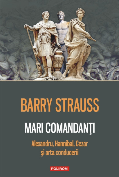 Mari comandanti: Alexandru Hannibal Cezar