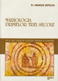 MARIOLOGIA PRIMELOR TREI SECOLE