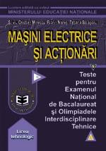 Masini electrice si actionari. Teste pentru Examenul National de Bacalaureat si Olimpiadele Inderdisciplinare Tehnice