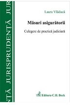 Masurile asiguratorii. Culegere de practica judiciara