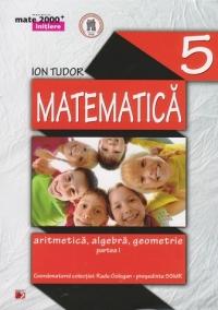 MATE 2000 INITIERE - MATEMATICA. ARITMETICA, ALGEBRA, GEOMETRIE. CLASA A V-A. PARTEA I (Editia a III-a, revizuita - Anul scolar 2014-2015)