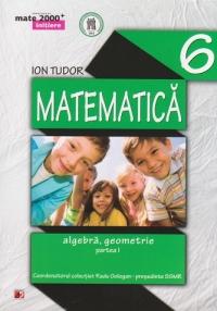 MATE 2000 INITIERE - MATEMATICA. ALGEBRA, GEOMETRIE. CLASA A VI-A. PARTEA I (Editia a III-a, revizuita - Anul scolar 2014-2015)